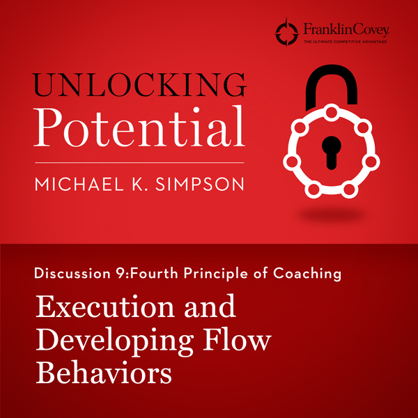 Discussion 9: Fourth Principle of Coaching - Execution and Developing Flow Behaviors , Hörbuch, Digital, 1, 6min