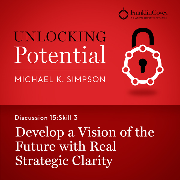 Discussion 15: Skill 3 - Develop a Vision of the Future with Real Strategic Clarity , Hörbuch, Digital, 1, 6min