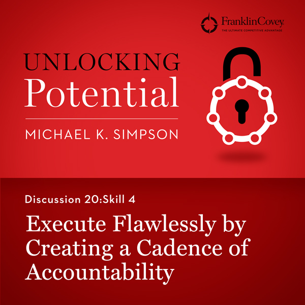 Discussion 20: Skill 4 - Execute Flawlessly by Creating a Cadence of Accountability , Hörbuch, Digital, 1, 4min