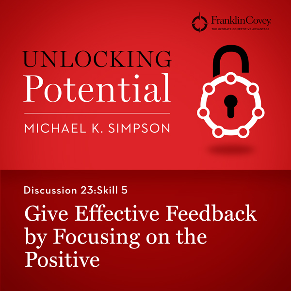 Discussion 23: Skill 5 - Give Effective Feedback by Focusing on the Positive , Hörbuch, Digital, 1, 4min