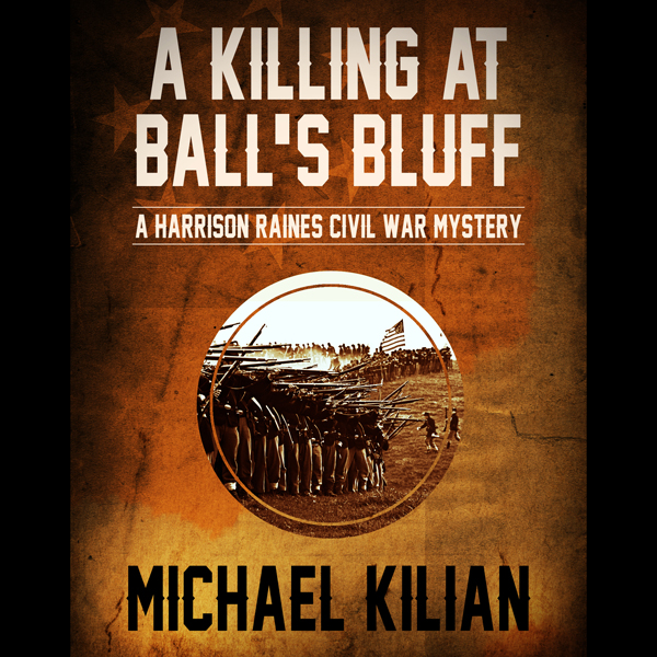 A Killing at Ball´s Bluff: The Harrison Raines ...