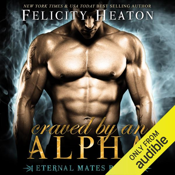 Craved by an Alpha: Eternal Mates Paranormal Ro...