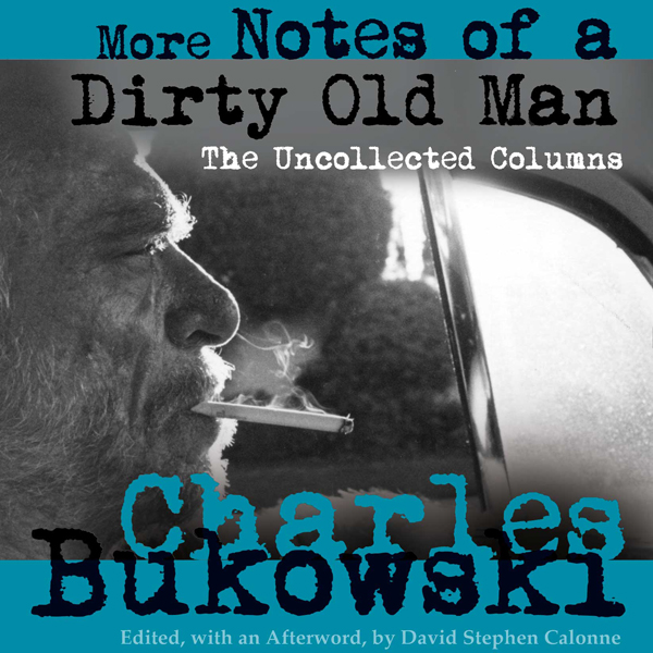 More Notes of a Dirty Old Man: The Uncollected ...