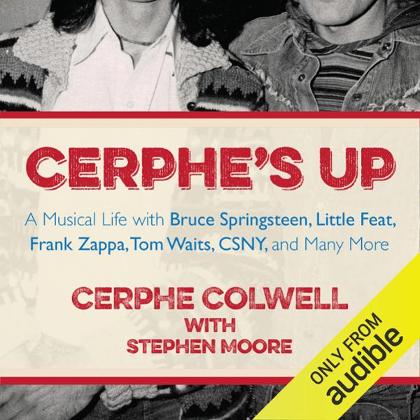 Cerphe´s Up: A Musical Life with Bruce Springst...