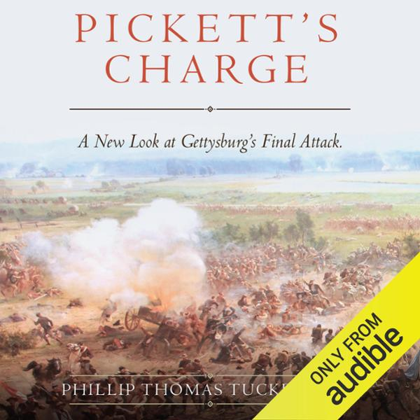 Pickett´s Charge: A New Look at Gettysburg´s Fi...
