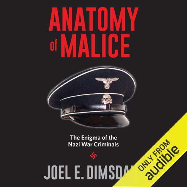 Anatomy of Malice: The Enigma of the Nazi War Criminals , Hörbuch, Digital, 1, 434min