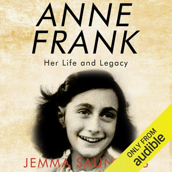 Anne Frank: Her Life and Legacy , Hörbuch, Digital, 1, 142min