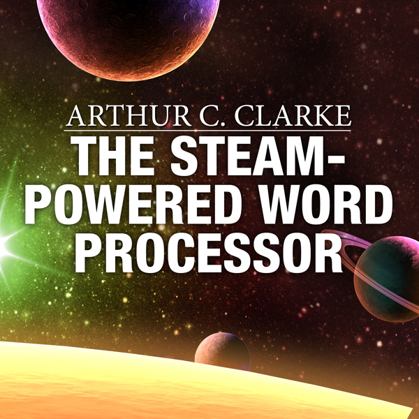 The Steam-Powered Word Processor , Hörbuch, Dig...