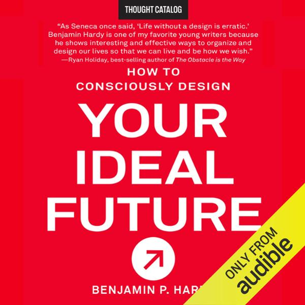 How to Consciously Design Your Ideal Future , H...