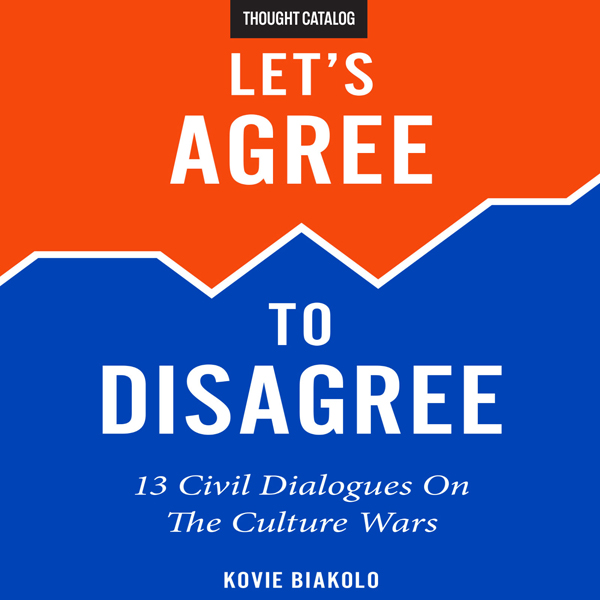 Let´s Agree to Disagree: 13 Civil Dialogues on ...