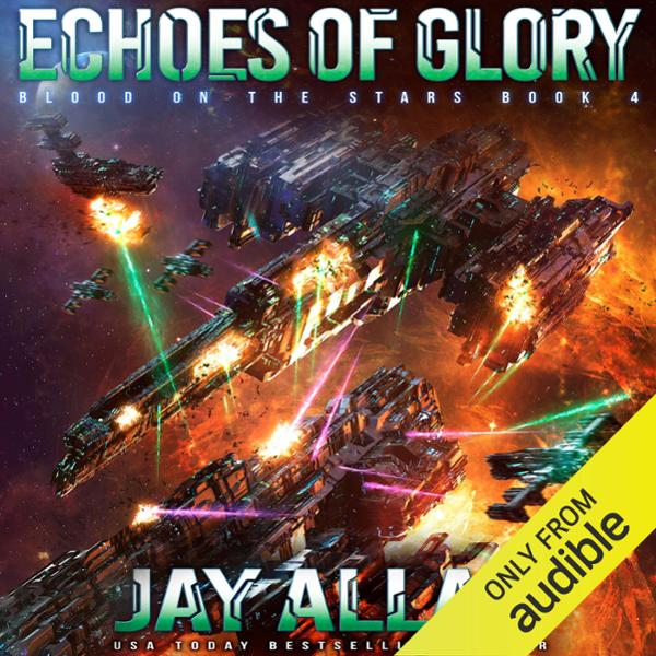 Echoes of Glory: Blood on the Stars, Book 4 , H...