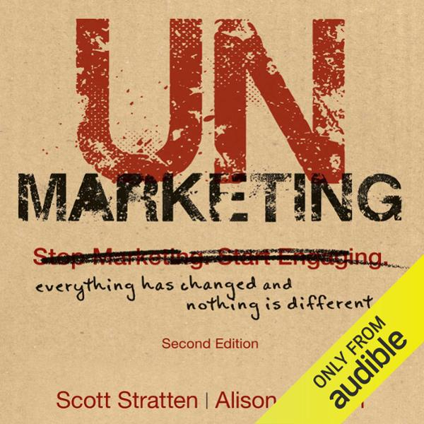 UnMarketing, Second Edition: Everything Has Cha...