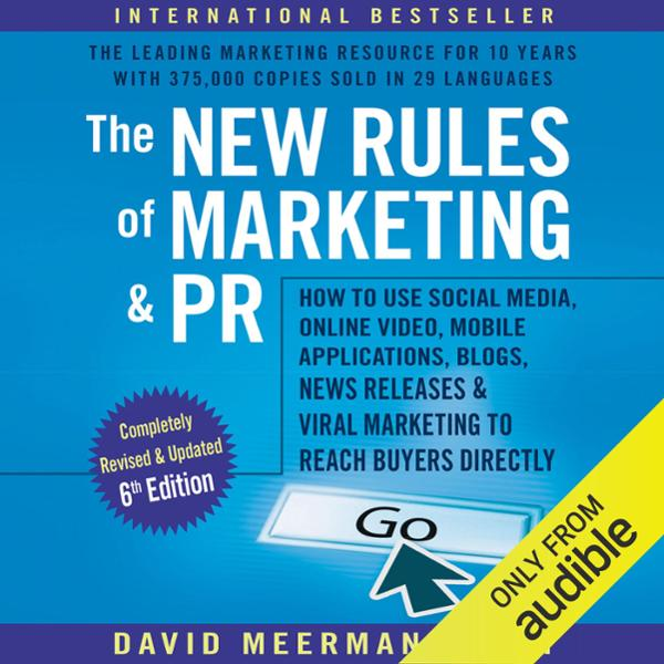 The New Rules of Marketing & PR, 6th Edition: H...