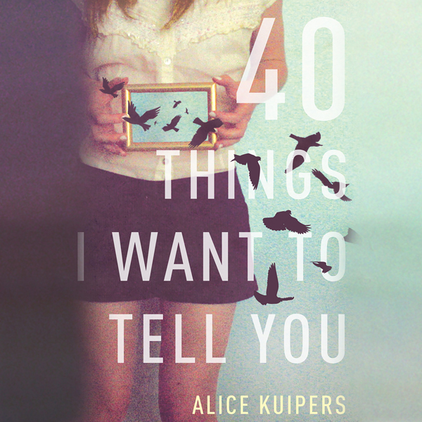 40 Things I Want to Tell You: A Novel , Hörbuch...