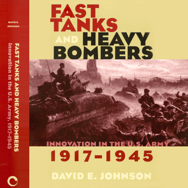 Fast Tanks and Heavy Bombers: Innovation in the...