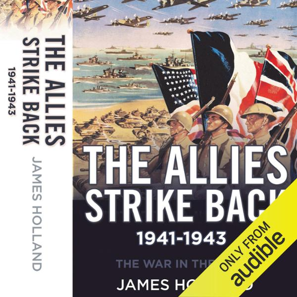 The Allies Strike Back, 1941-1943: The War in t...