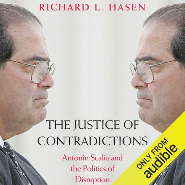 The Justice of Contradictions: Antonin Scalia a...