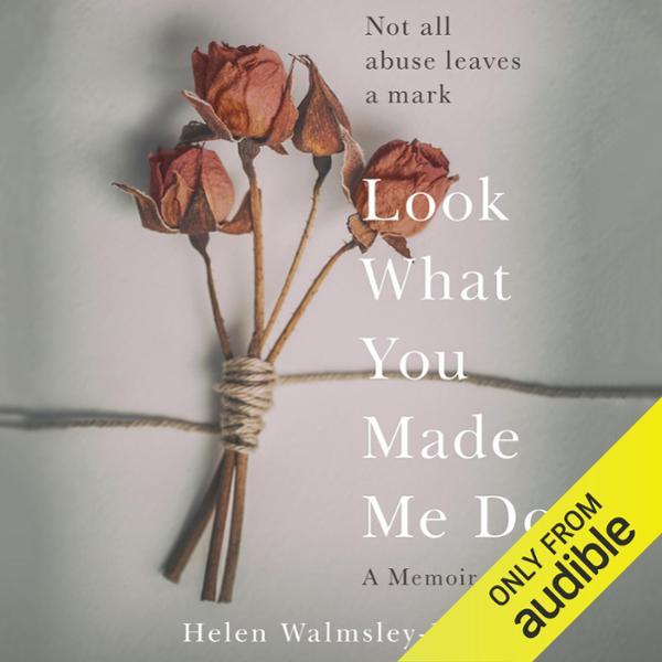 Look What You Made Me Do: A Powerful Memoir of Coercive Control , Hörbuch, Digital, 1, 610min