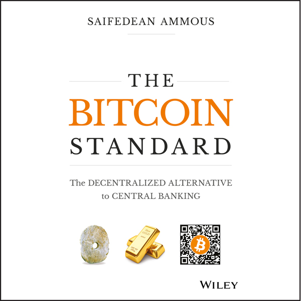 The Bitcoin Standard: The Decentralized Alterna...