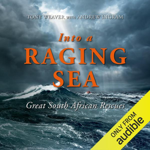Into a Raging Sea: Great South African Rescues , Hörbuch, Digital, 1, 445min
