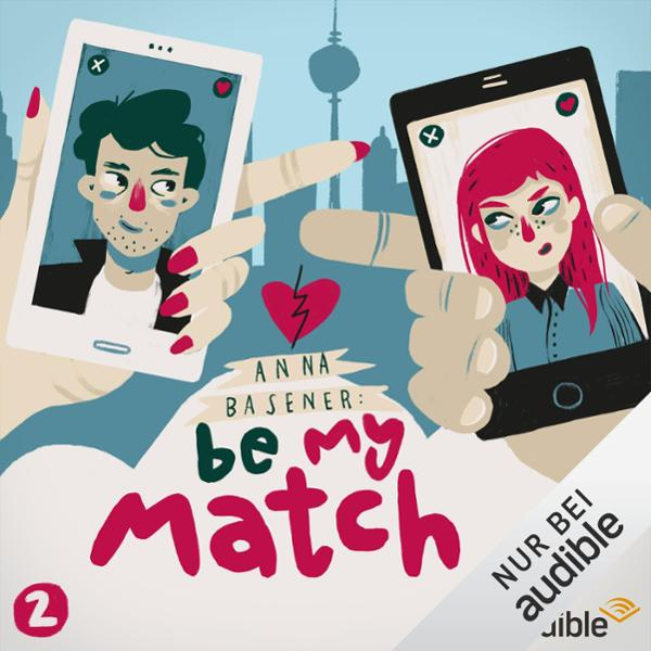Liebeskrank (Be My Match 2), Hörbuch, Digital, ...