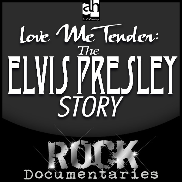Love Me Tender: The Elvis Presley Story , Hörbu...