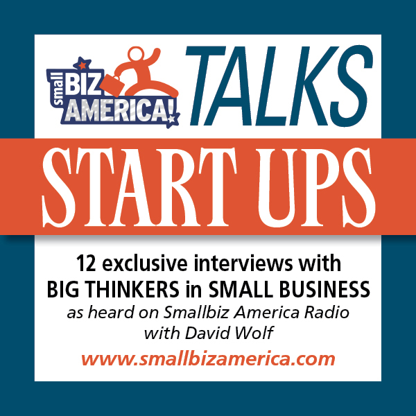 Smallbiz America Talks: Start Ups: 12 Expert In...