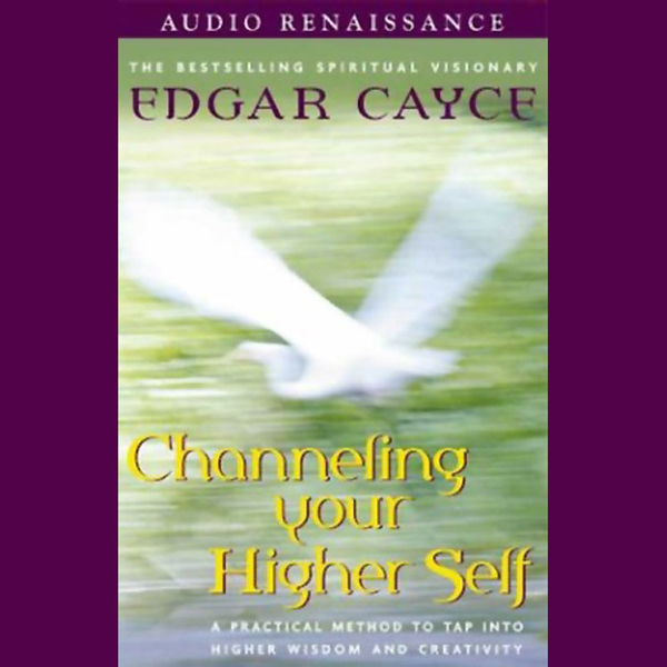 Channeling Your Higher Self: A Practical Method...