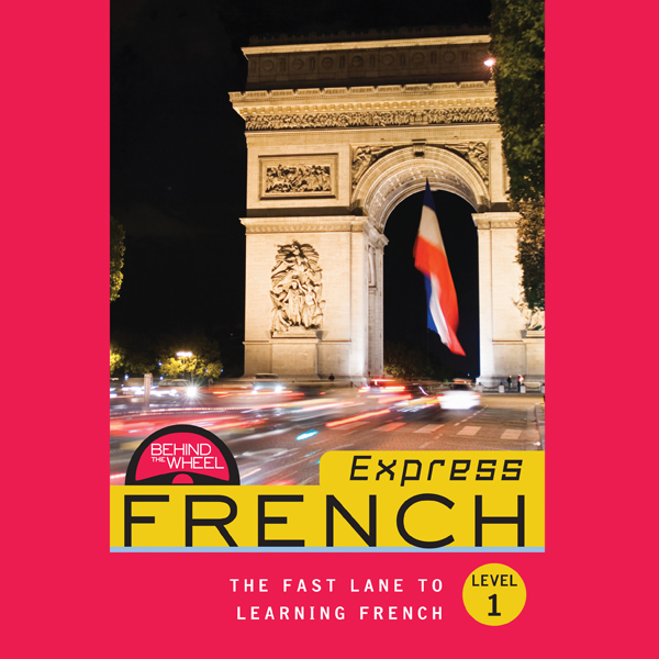 Behind the Wheel Express - French 1 , Hörbuch, ...