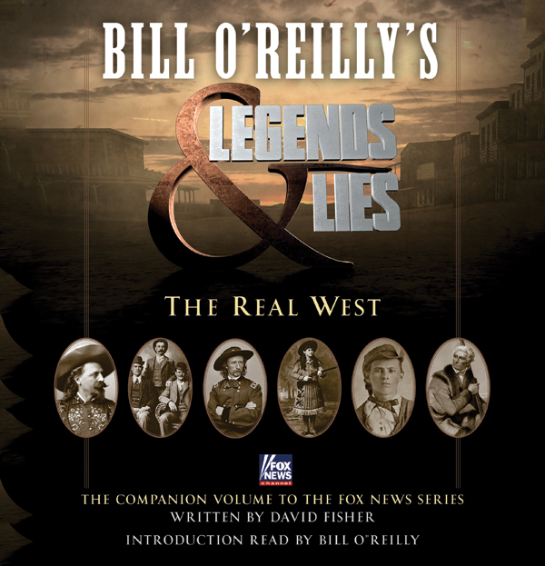 Bill O´Reilly´s Legends and Lies: The Real West...