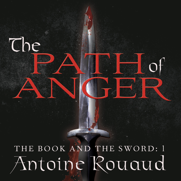 The Path of Anger: The Book and the Sword, Book 1 , Hörbuch, Digital, 1, 1043min