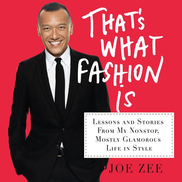 That´s What Fashion Is: Lessons and Stories fro...