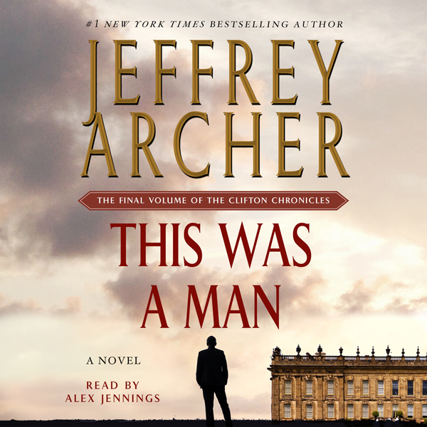 This Was a Man: The Clifton Chronicles, Book 7 ...