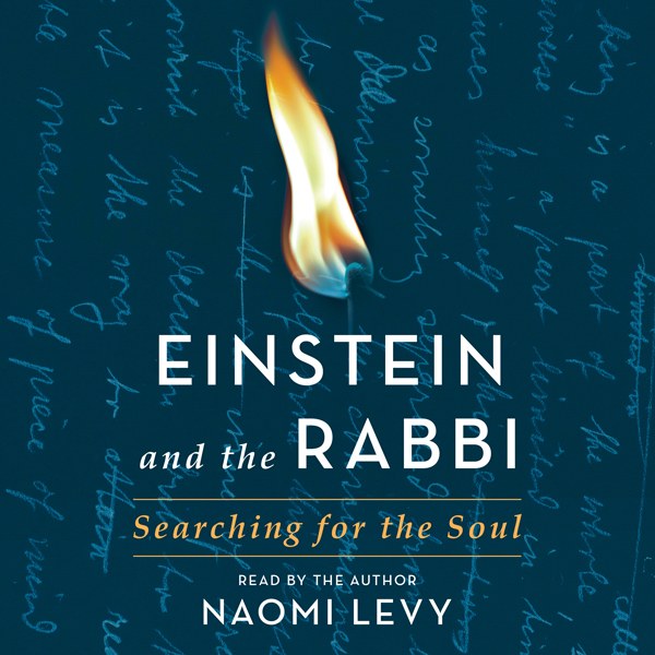 Einstein and the Rabbi: Searching for the Soul ...