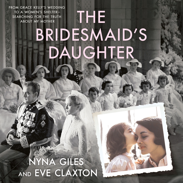 The Bridesmaid´s Daughter: From Grace Kelly´s W...