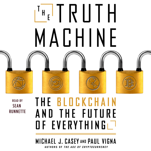 The Truth Machine: The Blockchain and the Future of Everything , Hörbuch, Digital, 1, 624min