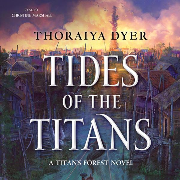 Tides of the Titans: A Titan´s Forest Novel, Book 3 , Hörbuch, Digital, 1, 658min