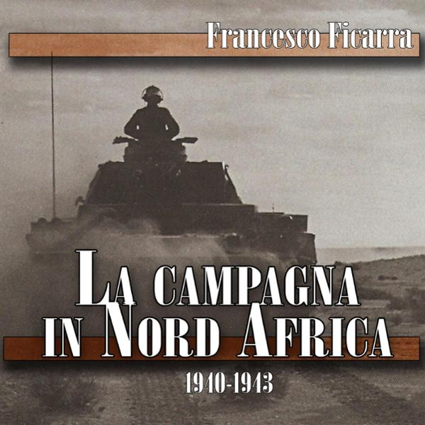 La campagna in Nord Africa 1940-1943, Hörbuch, ...