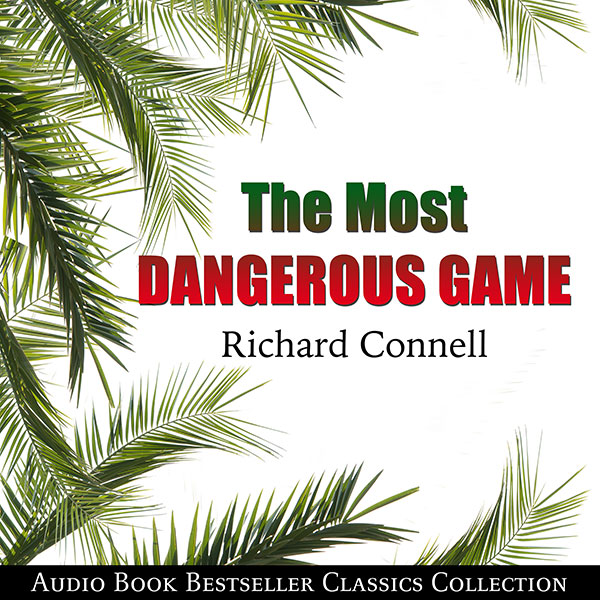 The Most Dangerous Game: Audio Book Bestseller Classics Collection , Hörbuch, Digital, 1, 49min