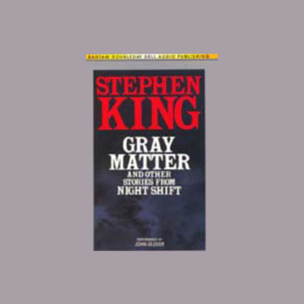 Gray Matter and Other Stories From Night Shift ...