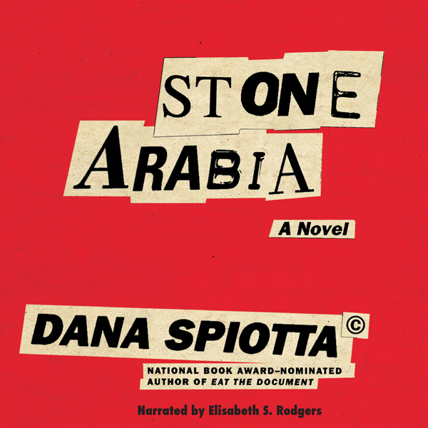 Stone Arabia: A Novel (Unabridged)