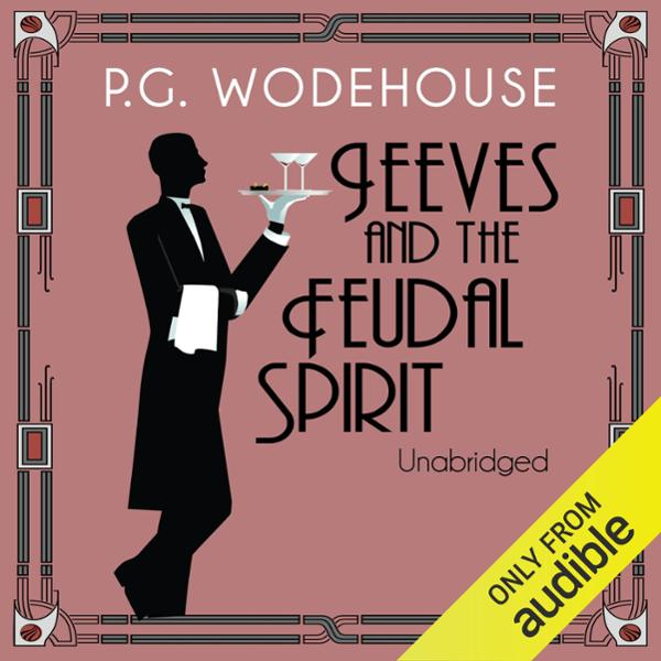 Jeeves and the Feudal Spirit , Hörbuch, Digital...