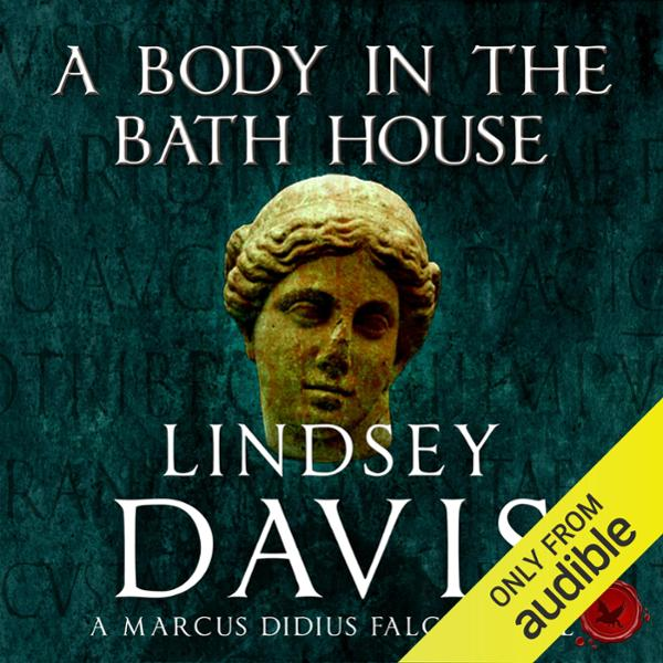 A Body in the Bath House: Marcus Didius Falco, ...