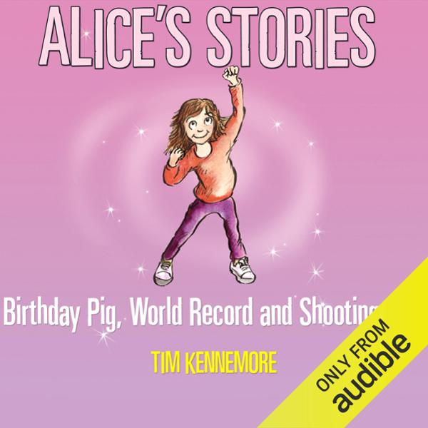 Alice´s Stories: Birthday Pig, World Record and...
