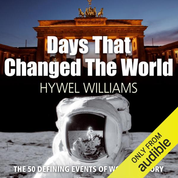 Days that Changed the World: The Defining Momen...