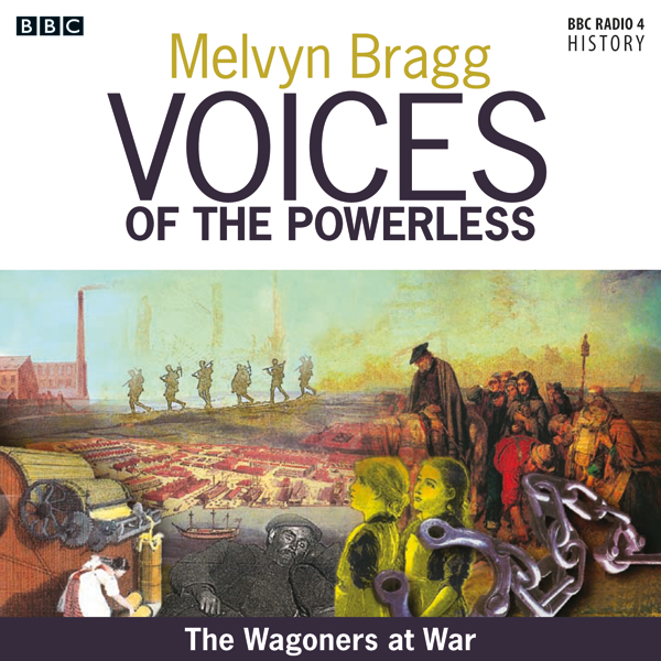 Voices of the Powerless: The Wagoners at War: Sledmere, East Yorkshire and the First World War, Hörbuch, Digital, 1, 32min