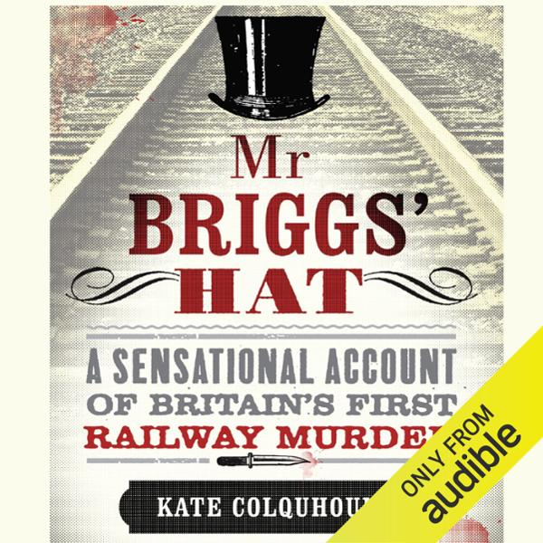 Mr Briggs´ Hat: A Sensational Account of Britai...