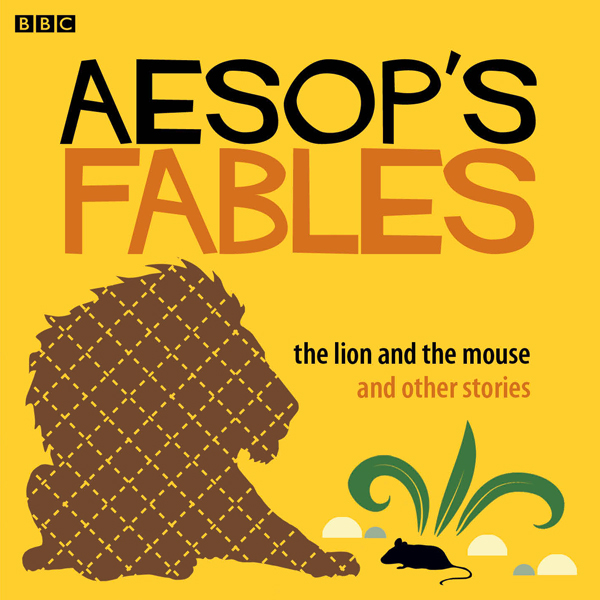 Aesop: The Lion and the Mouse and Other Stories...