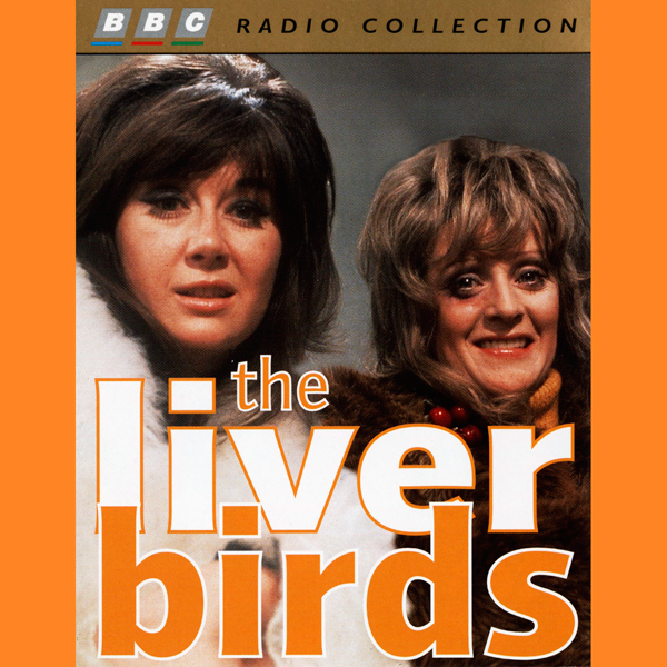 Liver Birds: Anybody Here Seen Thingy, Hörbuch,...