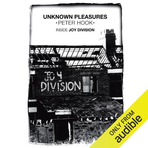 Unknown Pleasures: Inside Joy Division , Hörbuc...